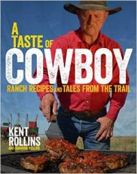 A Taste of Cowboy by Chef Kent Rollins